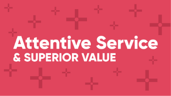 attentive service and superior value
