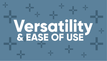 versaitility and ease of use
