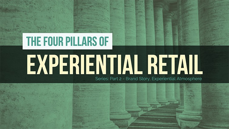 the four pillars of experiential retail