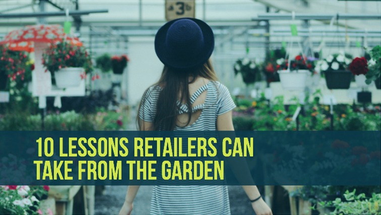 lessons retailers can take from the garden