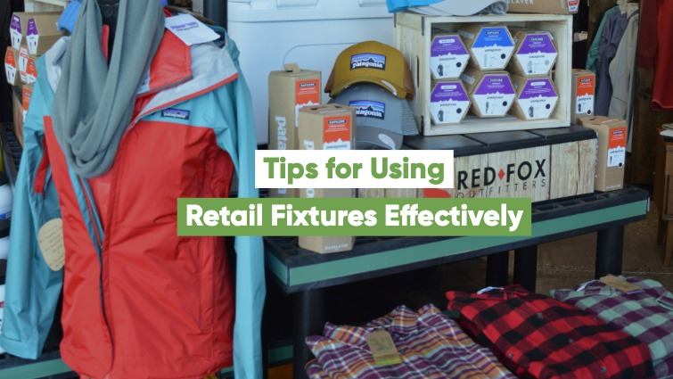 tips for using retail fixtures effectively