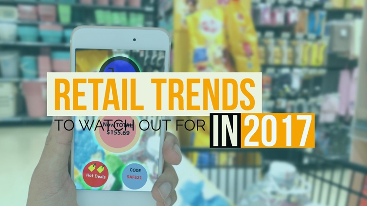 retail trends to watch for in 2017