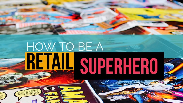 how to be a retail superhero header